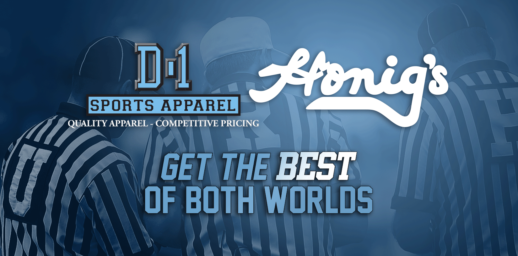 D-1 Sports Apparel and Honigs